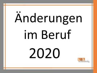 Neuerungen im Beruf ab 2020